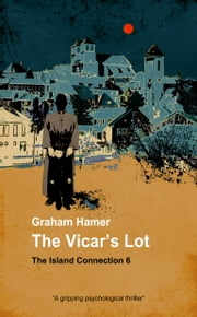 The Vicar's Lot - A gripping psychological thriller ebook by Graham Hamer