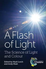 A Flash of Light ebook by Mark Lorch,Benjamin P Burke,Andy Miah,Juliette E McGregor,Charlotte A Stephenson,Kevin A Pimbblet,Chris Arridge,Wendy Sadler,Akshat Rathi,Giuliana Mazzoni,Mark Lorch