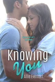 Knowing You ebook by Allie Everhart