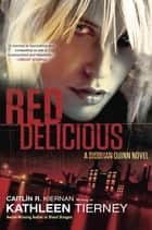 Red Delicious - A Siobhan Quinn Novel ebook by Caitlin R. Kiernan