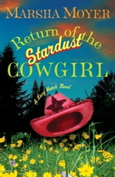 Return of the Stardust Cowgirl - A Lucy Hatch Novel ebook by Marsha Moyer