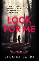 Look for Me ebook by Jessica Barry