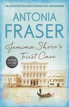 Jemima Shore's First Case - A Jemima Shore Mystery ebook by Lady Antonia Fraser