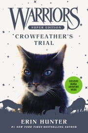 Warriors Super Edition: Crowfeather's Trial eBook by Erin Hunter