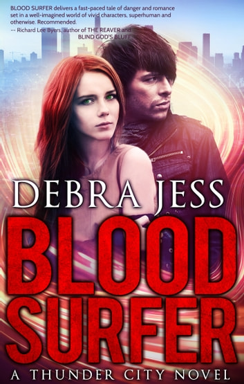 "Blood Surfer - Superhero Romance ""Blood"" Series (Book 1) ebook by Debra Jess"