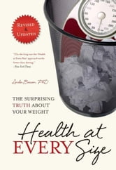 Health At Every Size - The Surprising Truth About Your Weight ebook by Linda Bacon