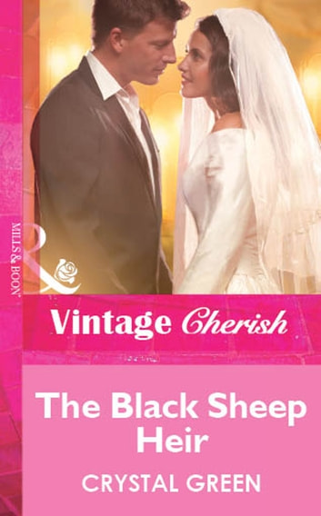 The Black Sheep Heir (Mills & Boon Vintage Cherish) ebook by Crystal Green