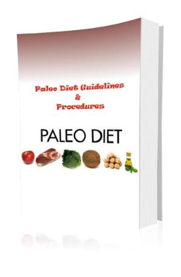 Paleo Diet Guidelines & Procedures ebook by R Smith