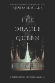The Oracle Queen ebook by Kendare Blake