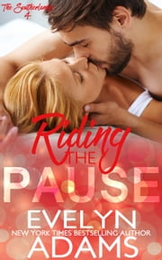 Riding the Pause - The Southerlands, #4 ebook by Evelyn Adams