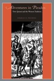 Adventures in Paradox - Don Quixote and the Western Tradition ebook by Charles D. Presberg