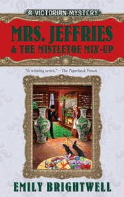 Mrs. Jeffries & the Mistletoe Mix-Up ebook by Emily Brightwell