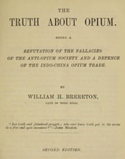 The Truth about Opium ebook by William H. Brereton