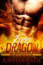 Fire Dragon - Dragons of Cadia, #2 ebook by Amelia Jade