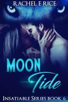 Moon Tide - Insatiable, #6 ebook by