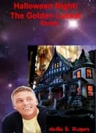 Halloween Night/The Golden Locket Collection Series ebook by Mathis B. Rogers