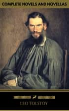 Leo Tolstoy: The Classics Collection [newly updated] [19 Novels and Novellas] (Golden Deer Classics) ebook by Leo Tolstoy, Golden Deer Classics