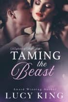 Taming the Beast ebook by Lucy King