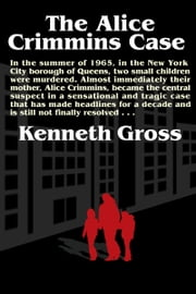 The Alice Crimmins Case ebook by Kenneth Gross