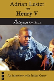 Adrian Lester on Henry V (Shakespeare on Stage) ebook by Adrian Lester,Julian Curry