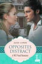Opposites Distract ebook by Judi Lynn