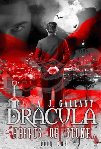 Dracula: Hearts of Stone ebook by A. J. Gallant