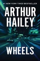 Wheels ebook by Arthur Hailey