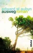 Ausweg - Roman ebook by Edward St Aubyn, Dirk van Gunsteren