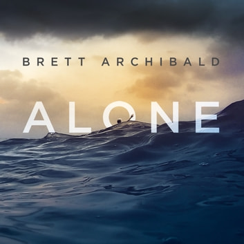 Alone - Lost Overboard in the Indian Ocean audiobook by Brett Archibald
