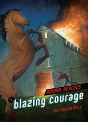 #1 Blazing Courage ebook by Kelly Milner Halls,Phil  Parks