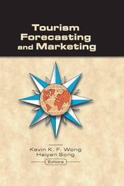 Tourism Forecasting and Marketing ebook by Kevin Wong,Haiyan Song