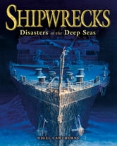 Shipwrecks - Disasters of the Deep Seas ebook by Nigel Cawthorne