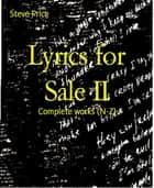 Lyrics for Sale II - Complete works (N-Z) ebook by Steve Price
