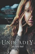 Undeadly ebook by Michele Vail