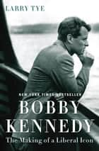 Bobby Kennedy ebook by Larry Tye