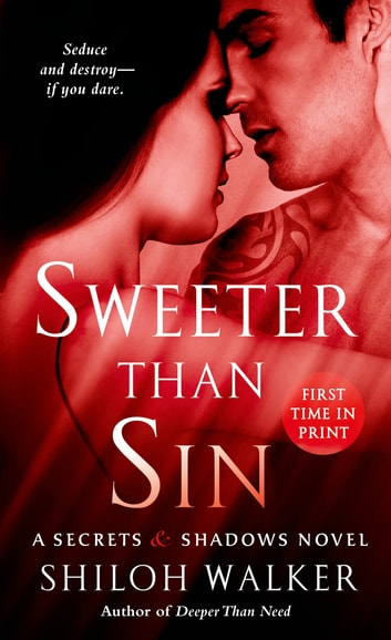 Sweeter Than Sin - A Secrets & Shadows Novel ebook by Shiloh Walker