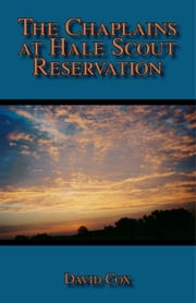 The Chaplains at Hale Scout Reservation ebook by Cox,David