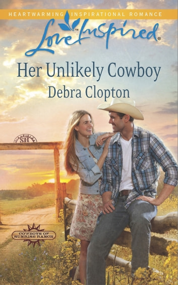 Her Unlikely Cowboy (Mills & Boon Love Inspired) (Cowboys of Sunrise Ranch, Book 3) eBook by Debra Clopton