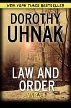 Law and Order - A Novel ebook by Dorothy Uhnak