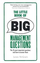 The Little Book of Big Management Questions ebook by Dr Jim McGrath