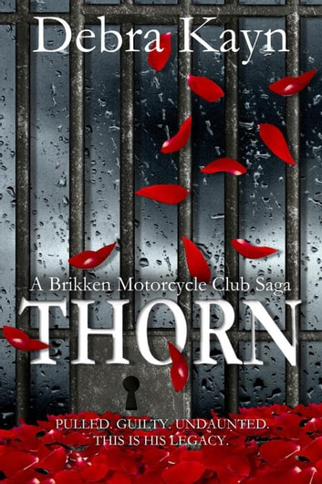 Thorn - A Brikken Motorcycle Club Saga, #4 ebook by Debra Kayn