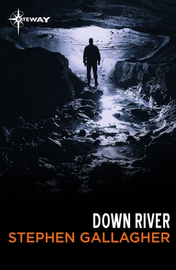 Down River ebook by Stephen Gallagher