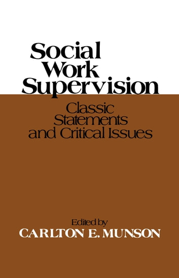 Social Work Supervision ebook by Carlton E. Munson