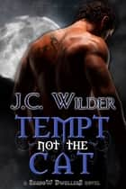 Tempt Not the Cat ebook by J.C. Wilder