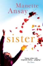 Sister ebook by Manette Ansay