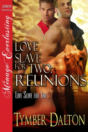 Love Slave for Two: Reunions ebook by Tymber Dalton