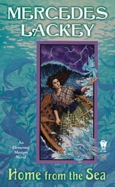 Home From the Sea - An Elemental Masters Novel ebook by Mercedes Lackey