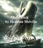Moby Dick, Or the Whale ebook by Herman Melville