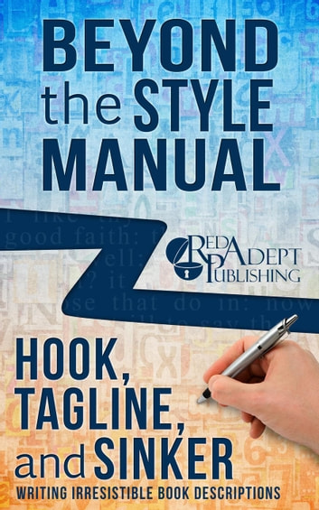 Hook, Tagline, and Sinker: Writing Irresistible Book Descriptions - Beyond the Style Manual, #1 ebook by Kris James