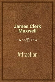 Attraction ebook by James Clerk Maxwell